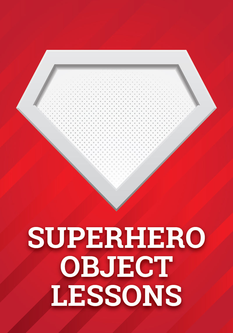 4 Superhero Object Lessons