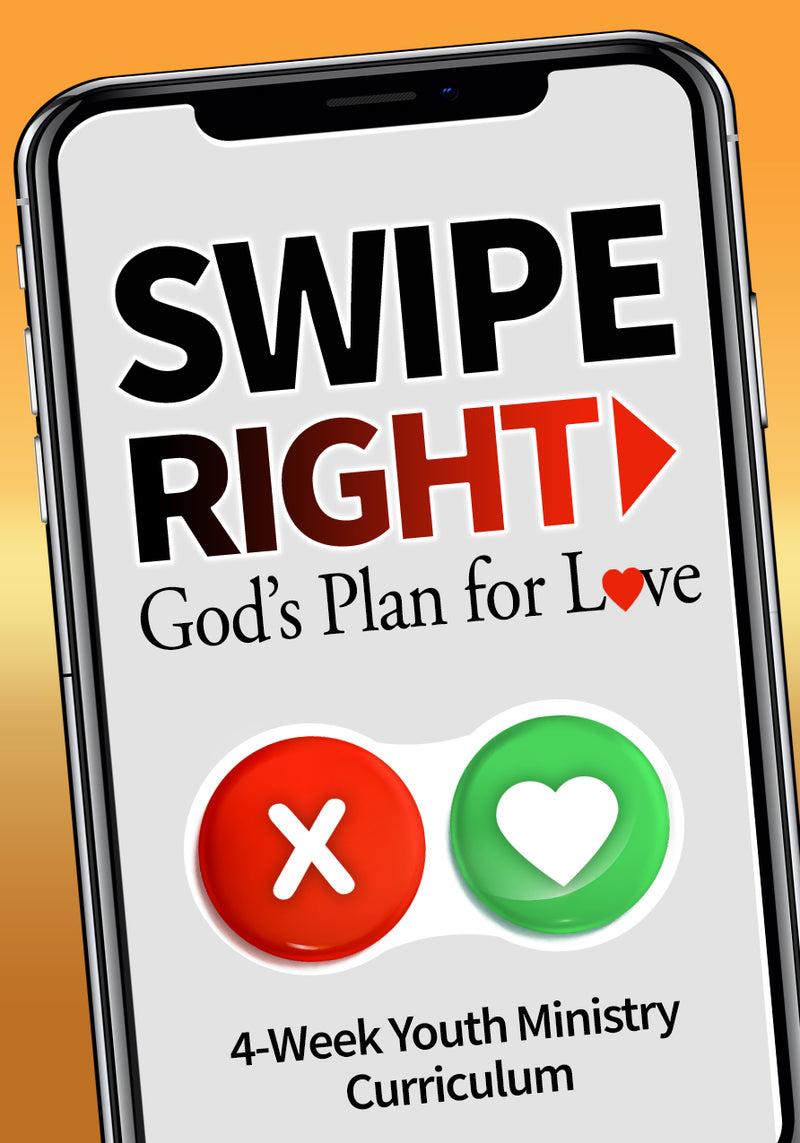 Swipe Right 4-Week Youth Ministry Curriculum