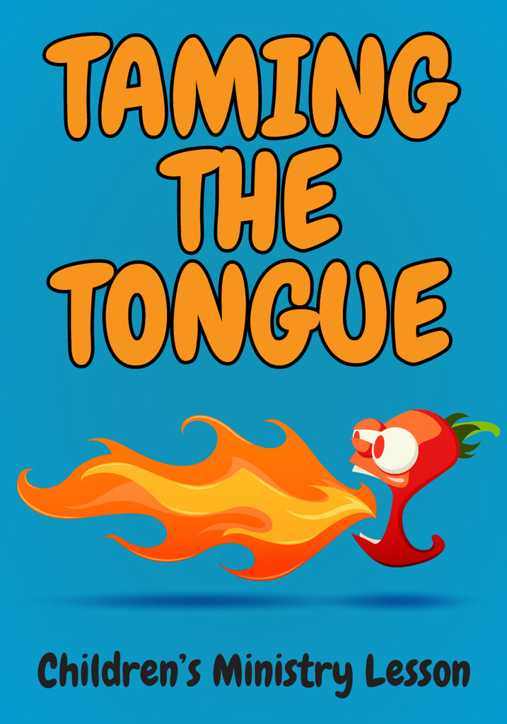 Children's Church Lesson - Taming The Tongue