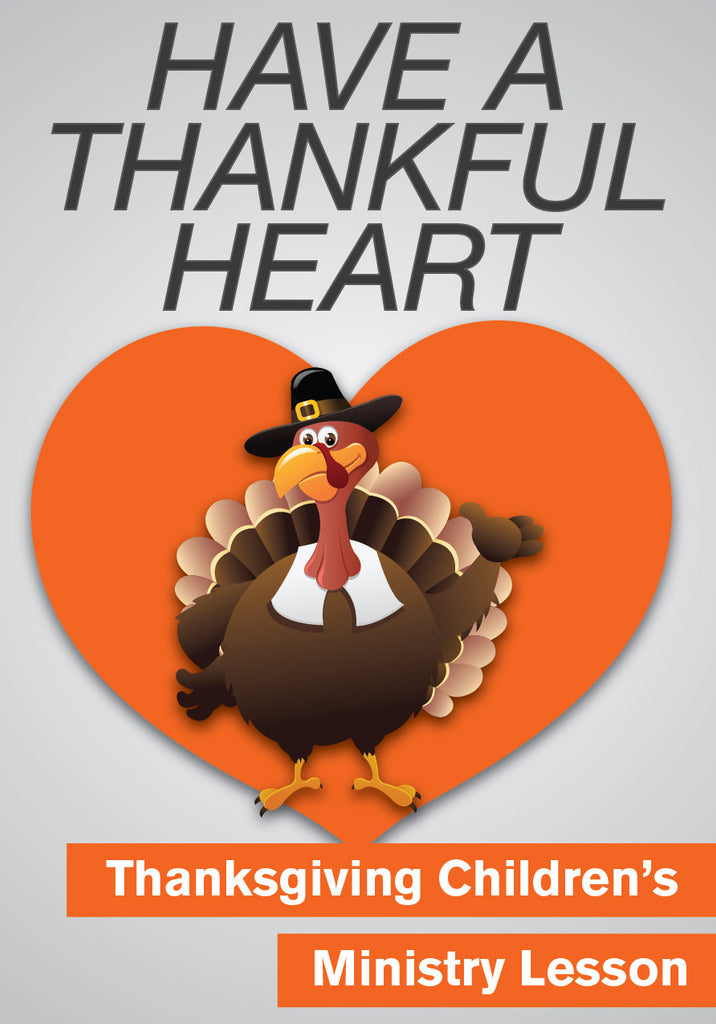 Have a Thankful Heart - Thanksgiving Children's Ministry Lesson