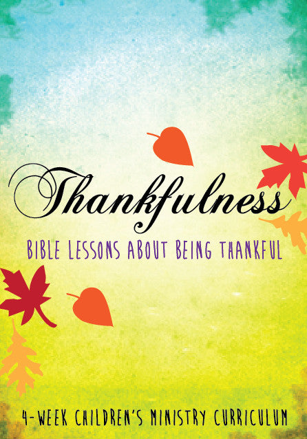 Thankfulness 4-Week Children's Ministry Curriculum