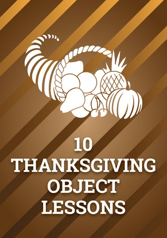 10 Object Lessons for Thanksgiving