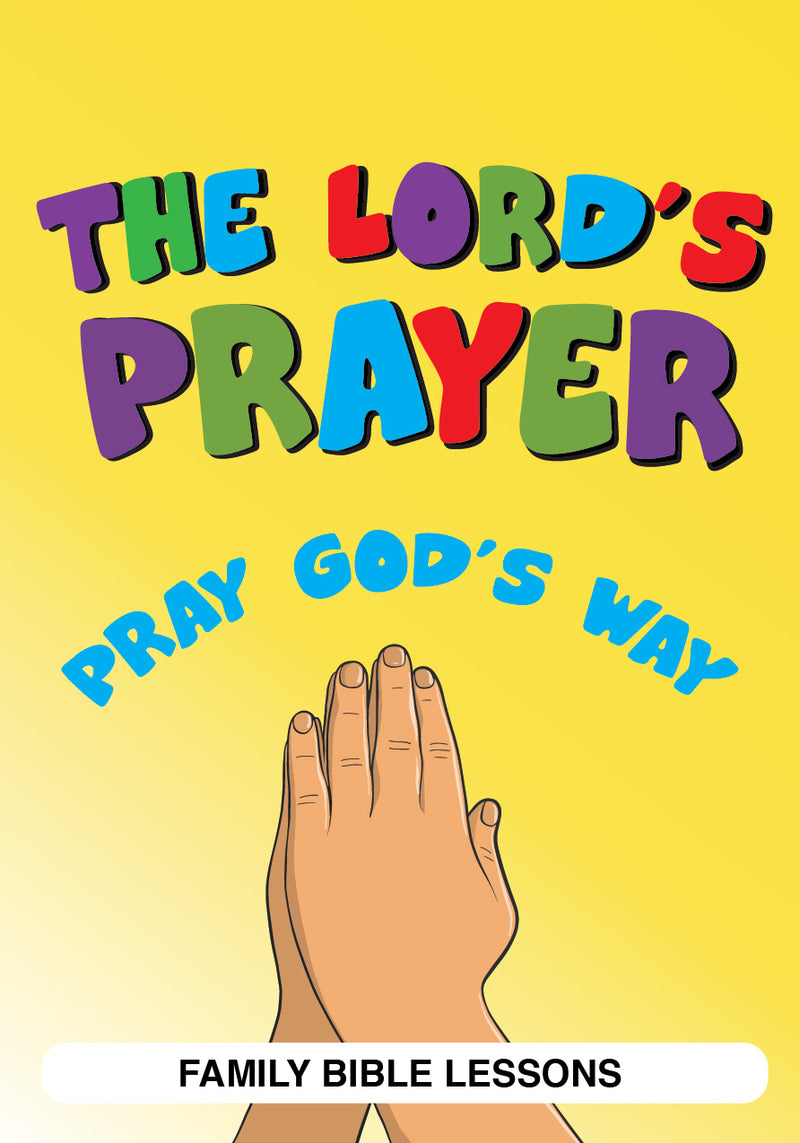 The Lord's Prayer Family Bible Lessons