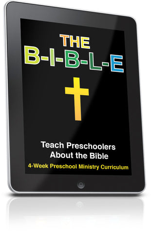 FREE The B-I-B-L-E Preschool Curriculum Lesson