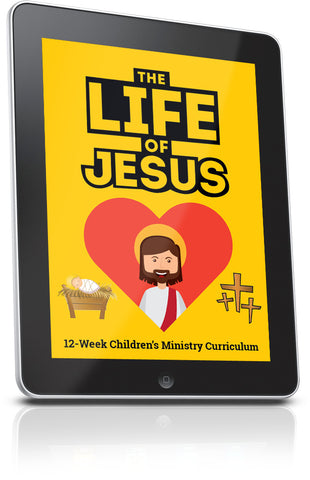The Life of Jesus Children's Ministry Lesson