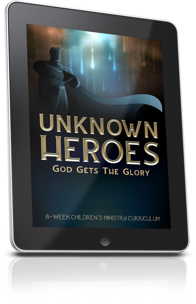Unknown Heroes Sunday School Lesson