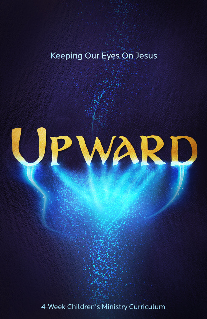 Upward 4-Week Children's Ministry Curriculum
