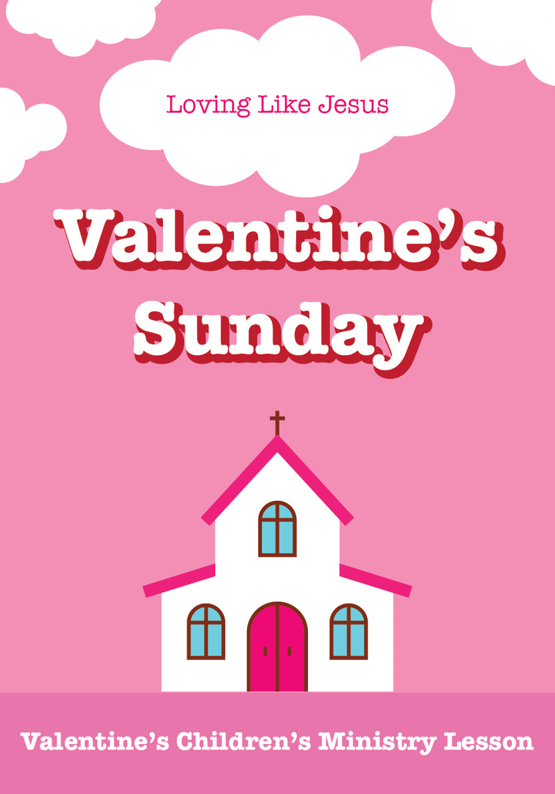 Valentine's Sunday Children's Ministry Lesson