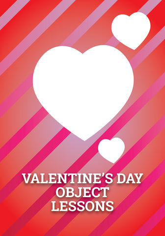 Valentine's Day Object Lessons