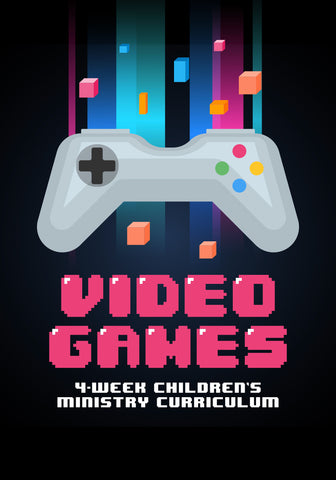 Video Games 4-Week Children's Ministry Curriculum