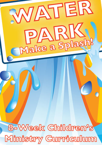 Water Park 8-Week Children's Ministry Curriculum