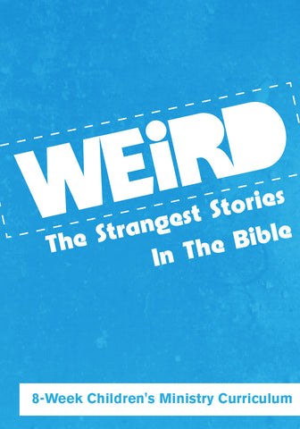 Weird Children's Ministry Curriculum