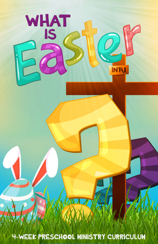 What is Easter? 4-Week Preschool Ministry Curriculum
