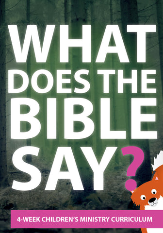 What Does the Bible Say? 4-Week Children's Ministry Curriculum