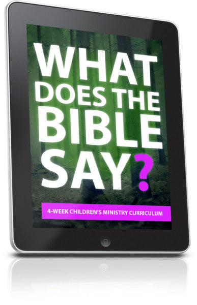 What Does the Bible Say? Week 1 Lesson