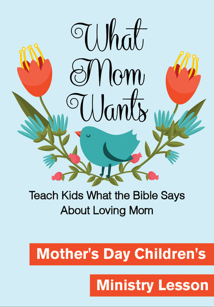 Mother S Day Children S Ministry Lesson What Mom Wants