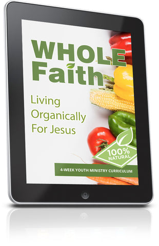 FREE Whole Faith Youth Ministry Lesson