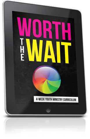 FREE Worth The Wait Youth Ministry Lesson