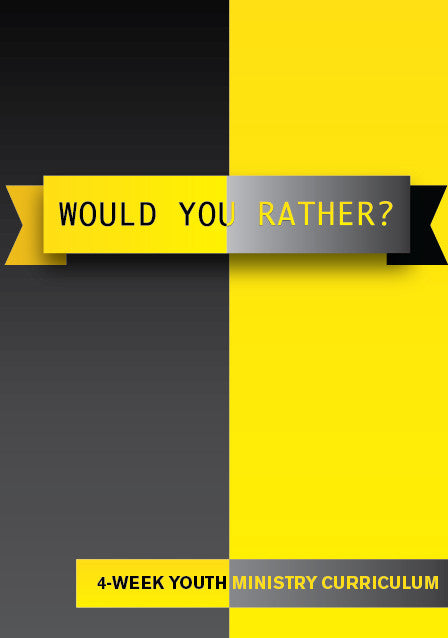 Would You Rather Youth Ministry Curriculum