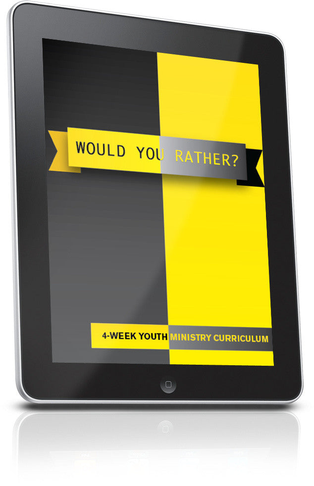 Would You Rather Youth Ministry Lesson
