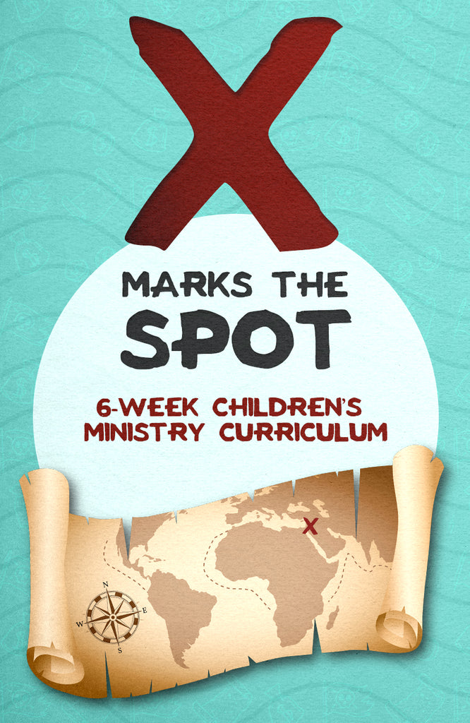 X Marks The Spot 6-Week Children's Ministry Curriculum