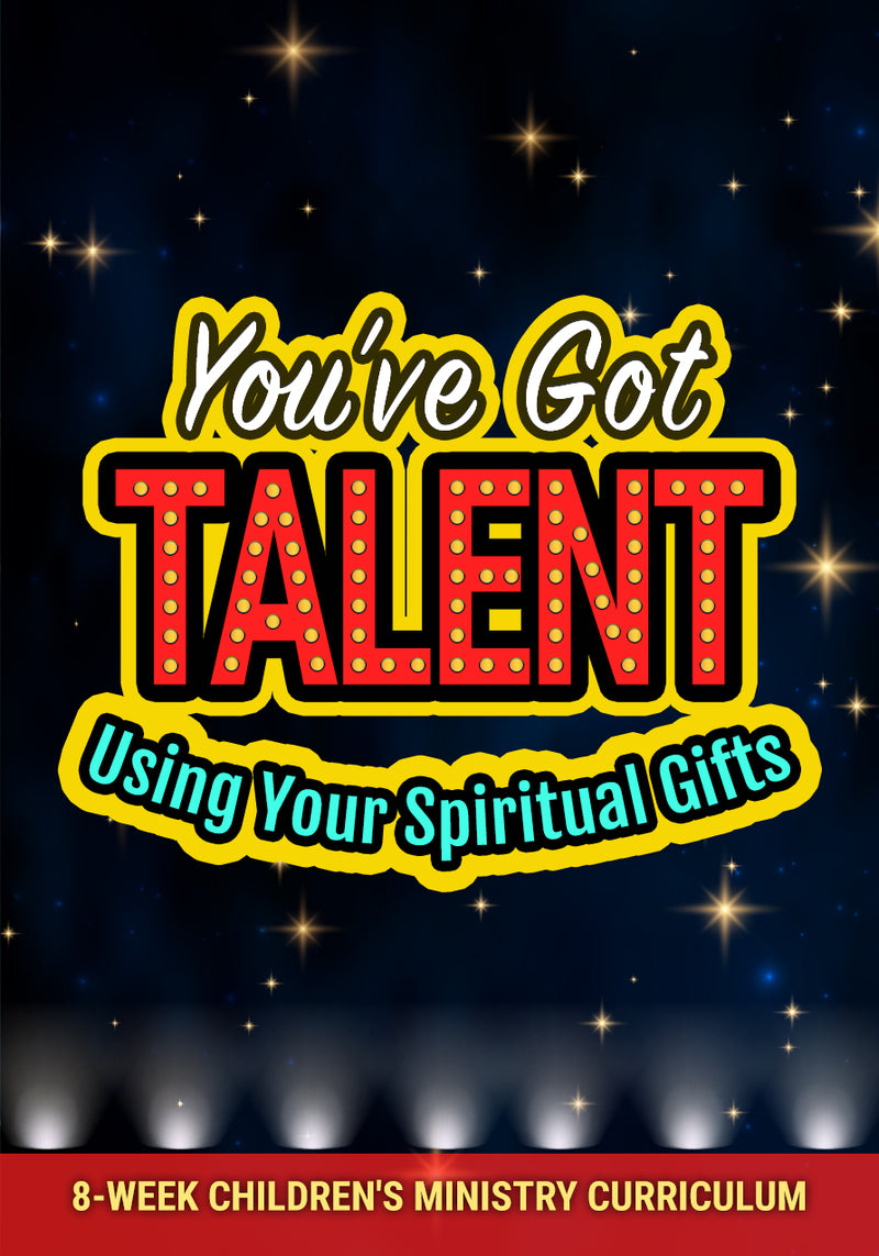 You've Got Talent 8-Week Children's Ministry Curriculum