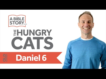 The Hungry Cats - Daniel 6 Bible Lesson Video for Kids