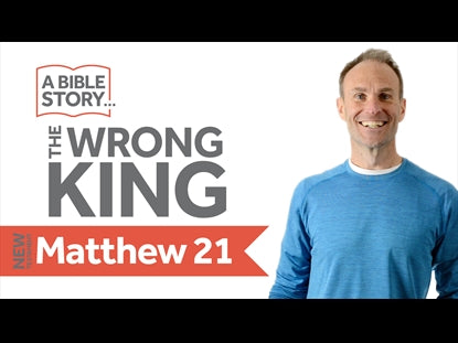 The Wrong King - Matthew 21 Bible Lesson Video for Kids