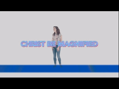 Christ Be Magnified Hand Motions Video