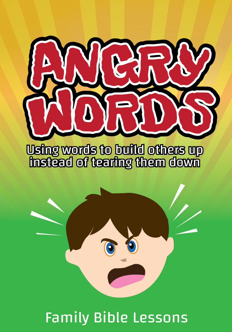 Angry Words Family Bible Lessons