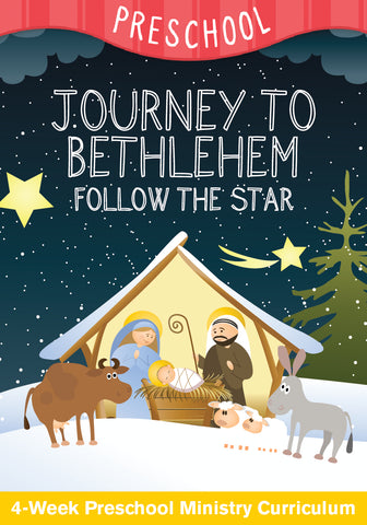 Journey To Bethlehem Preschool Ministry Curriculum