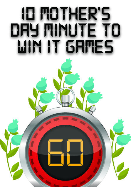 10 Mother's Day Minute to Win It Games