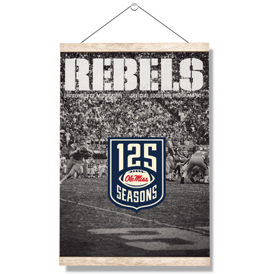Ole Miss Rebels - REBELS 125 Years - College Wall Art #Hanging Canvas