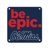 Ole Miss Rebels - Be Epic Ole Miss - College Wall Art #Metal