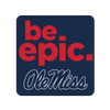 Ole Miss Rebels - Be Epic Ole Miss - College Wall Art #PVC