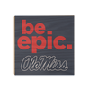 Ole Miss Rebels - Be Epic Ole Miss - College Wall Art #Wood