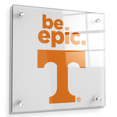 Tennessee Volunteers - Be Epic T - College Wall Art #Acrylic