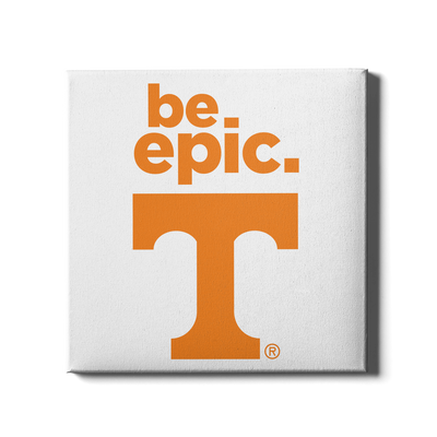Tennessee Volunteers - Be Epic T - College Wall Art #Canvas