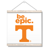 Tennessee Volunteers - Be Epic T - College Wall Art #Hanging Canvas