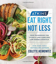 Load image into Gallery viewer, Atkins: Eat Right, Not Less: Your Guidebook for Living a Low-Carb and Low-Sugar Lifestyle