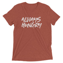 Load image into Gallery viewer, ALWAYS HUNGRY UNISEX T-SHIRT (TRI-BLEND)