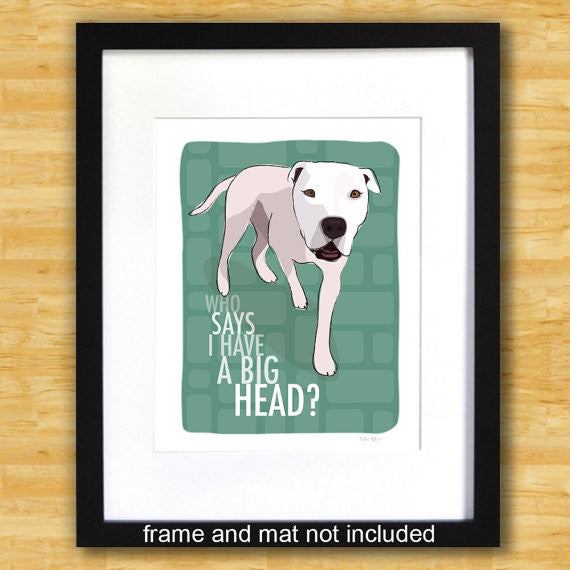 American Bulldog Art Print - Who Says I Have A Big Head