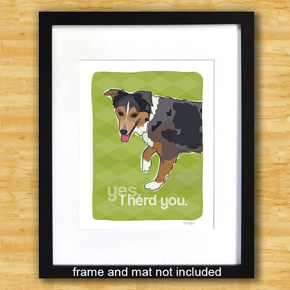 Australian Shepherd Art Print - Yes I Herd You - Blue Merle Aussie
