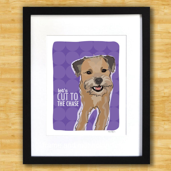Border Terrier Art Print - Lets Cut To The Chase
