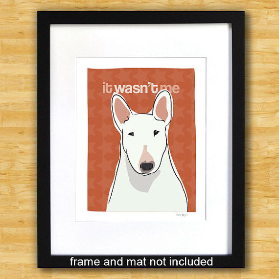 Bull Terrier Art Print - It Wasn't Me