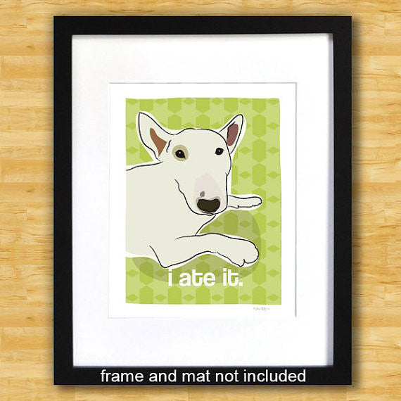 Bull Terrier Art Print - I Ate It