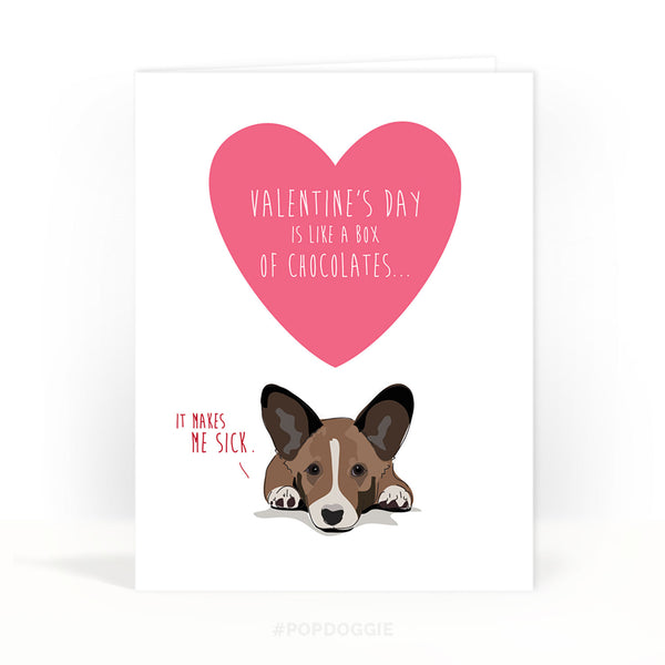 Cardigan Corgi Valentines Card   Valentines Day Is Like A Box Of  Chocolates, It Makes