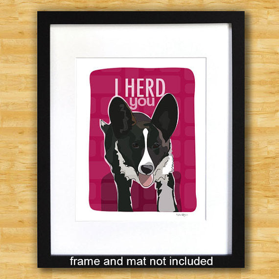 Cardigan Corgi Art Print - I Herd You