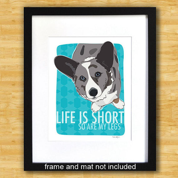 Cardigan Corgi Art Print - Life is Short So Are My Legs - Blue Merle Cardi