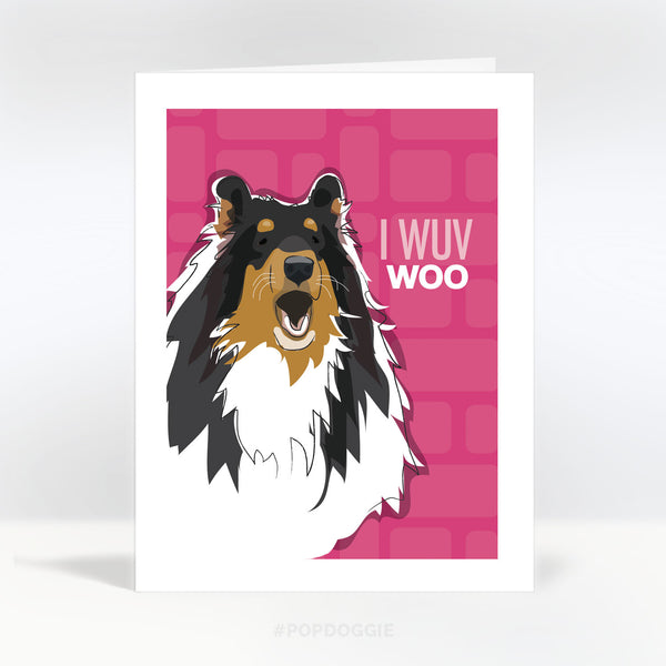 Collie Valentines Card - I Wuv Woo
